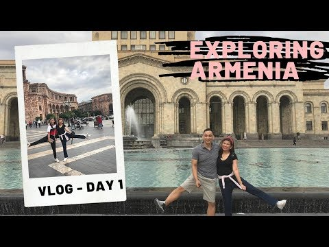 EXPLORING ARMENIA DAY 1 - REPUBLIC SQUARE, TAVERN YEREVAN, SHEREP RESTAURANT