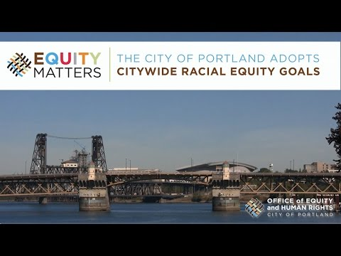 Equity Matters: Portland City-wide Racial Equity Goals