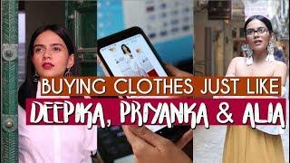 Buying Clothes Just Like Deepika, Priyanka & Alia! | Komal Pandey