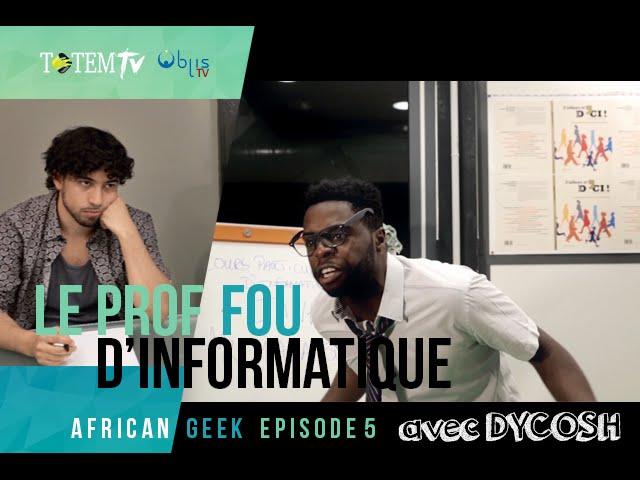 """AfricanGeek - Episode 5 """"Le Prof (fou) d'informatique"""" (Web-Série)"""