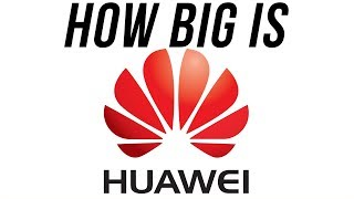 How Big is Huawei? (Sells More Phones Than Apple)