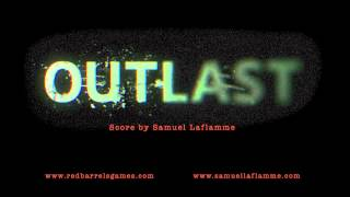 Outlast Official Soundtrack _ 35 Now My Son