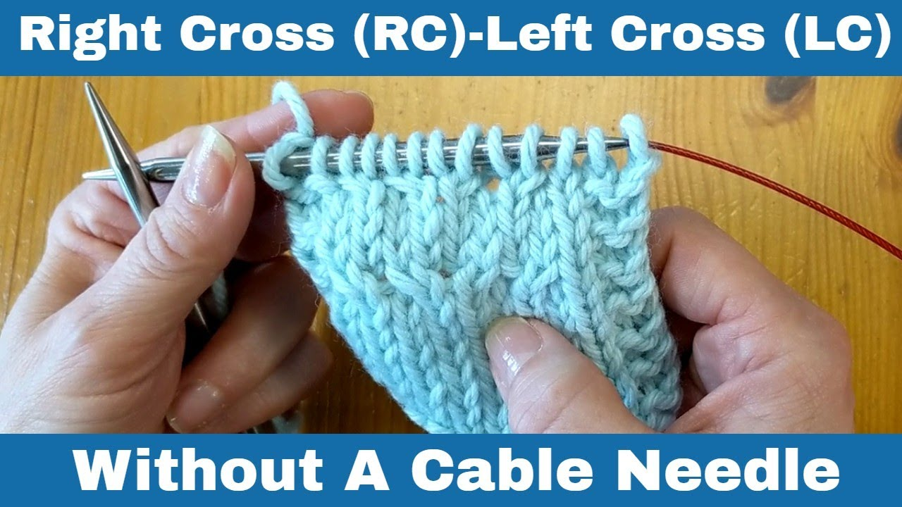 How To Knit A Right Cross Rc And Left Cross Lc Without A Cable