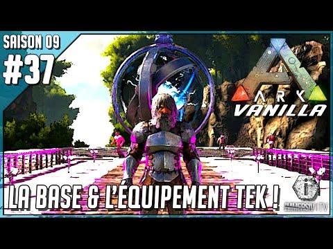 LA BASE & L'ÉQUIPEMENT TEK - Ark Survival Evolved Vanilla FR S09 EP37