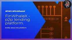 FinWhaleX - новая платформа для p2p кредитования.
