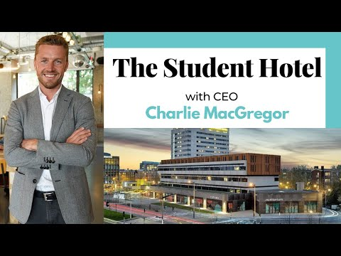 CEO's Growth Strategy for Student Housing | Charlie MacGregor, Founder & CEO of The Student Hotel