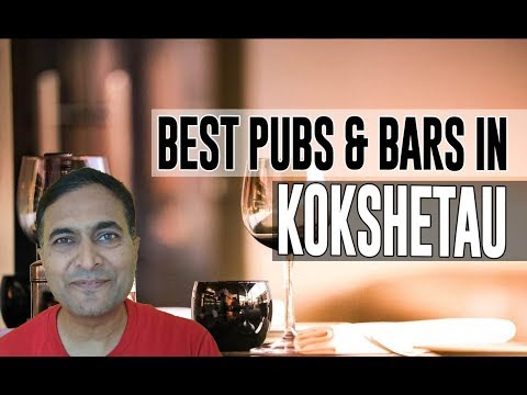 Best Bars Pubs & hangout places in Kokshetau, Kazakhstan