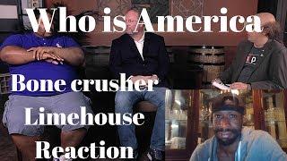 Who is America - Bone Crusher/Limehouse Reaction