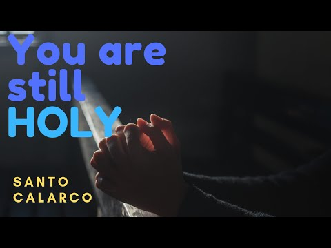 Santo Calarco: Bitesize - You are still HOLY regardless of what you do!