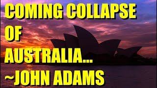 The Coming Collapse of Australia | John Adams