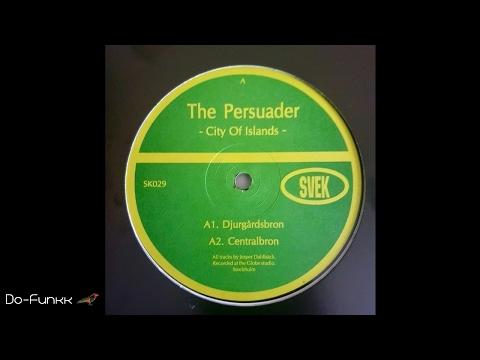 The Persuader - Djurgårdsbron [Svek – SK029]