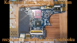 Kde získat zlato, stříbro a palladium recyklací - základní deska (motherboard) z notebooku