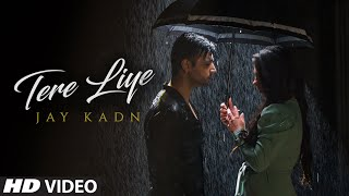 "Jay Kadn ""Tere Liye"" Latest Video Song Feat. Valentina Sore New Hindi Video Song 2020"