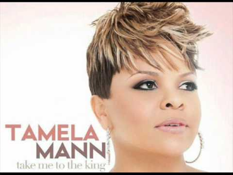 Take Me To  The King - Tamela Mann