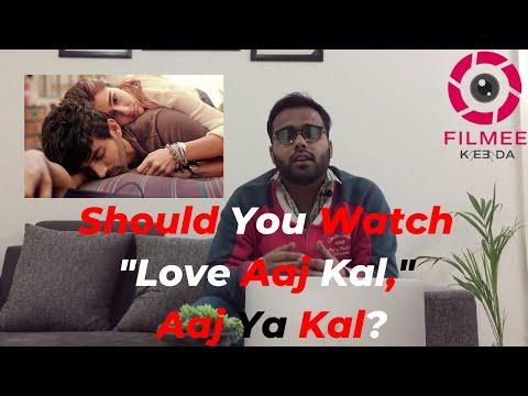 "Should You Watch ""Love Aaj Kal,"" Aaj Ya Kal?"