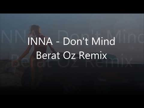 INNA - Don' t Mind (Berat Oz Remix) | Online video