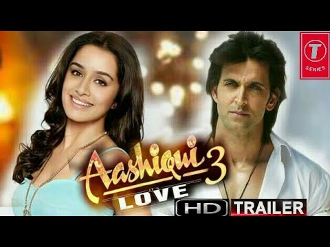 Download Aashiqui 3 official trailer 2018 HD Hrithik roshan and shraddha kapoor