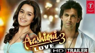 Video Aashiqui 3 official trailer 2018 HD Hrithik roshan and shraddha kapoor download MP3, 3GP, MP4, WEBM, AVI, FLV Oktober 2019