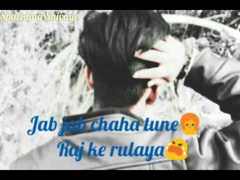 Jab Jab Chaha tune - Raz ke rulaya - ik tu hi tu ||  love whatsapp status