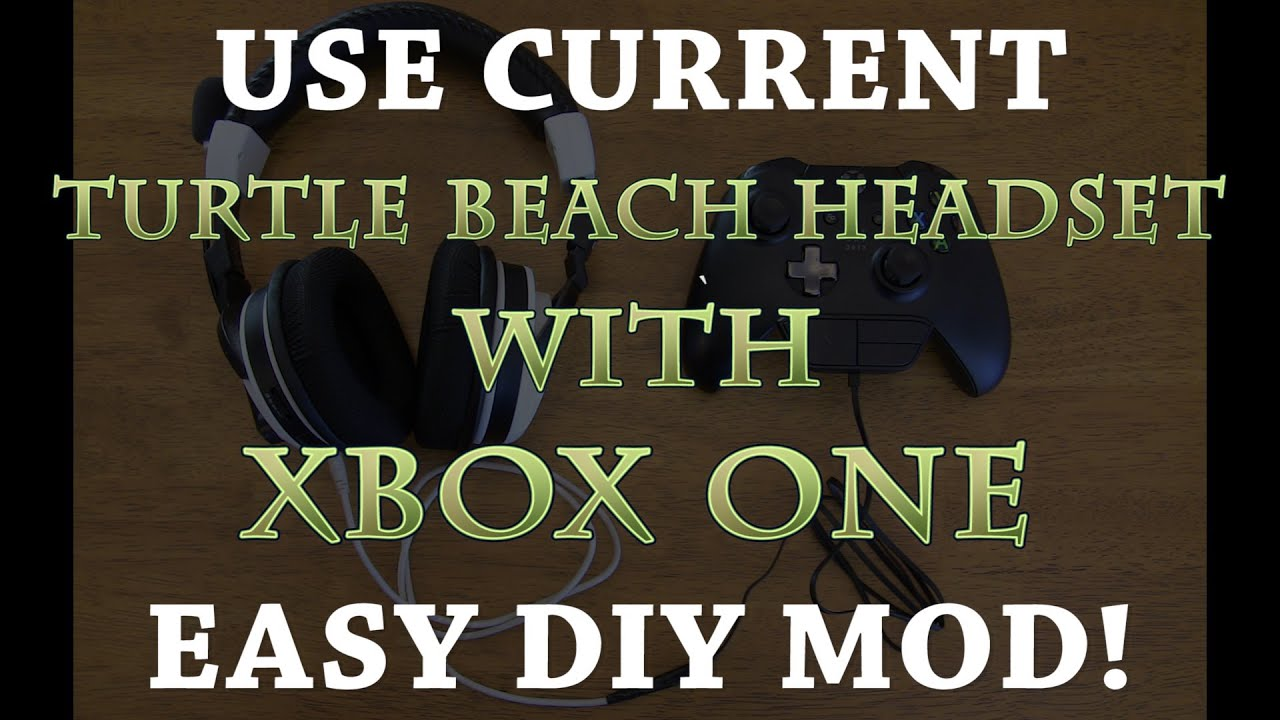 How To: Use Current Turtle Beach Headset with Xbox One! DIY Adapter ...