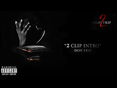 """2 Clip Intro"" (2 Clip Trip Album) - Don Trip (Official Audio)"