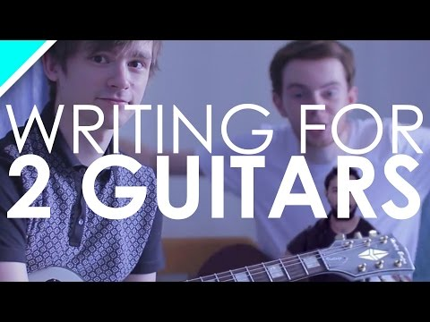 WRITING FOR 2 GUITARS!