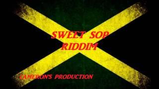 SWEET SOP RIDDIM (ALAINE, BASCOM X, NANKO, FATAN MOJAH, TURBULANCE,  JAH MASON AND MORE)