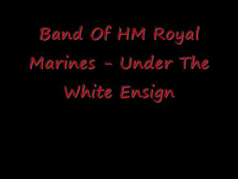 Band Of HM Royal Marines - Under The White Ensign