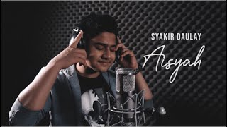 AISYAH ISTRI RASULULLAH - SYAKIR DAULAY  [ COVER ]