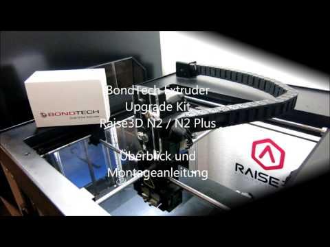 BondTech Extruder Upgrade Raise3D N2 Und N2 Plus - Montageanleitung Und Test