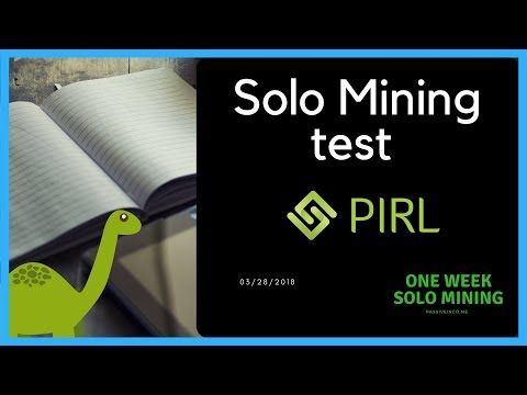 Solo Mining (PIRL) : Is Solo Mining Profitable? 1 Week Experiment:  Part 1