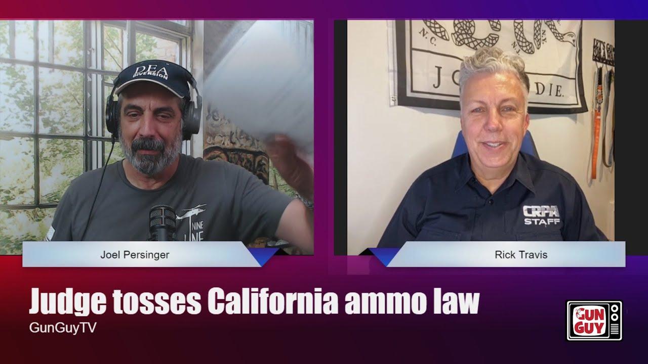Judge Tosses California Ammo Restrictions - Rick Travis of CRPA Explains