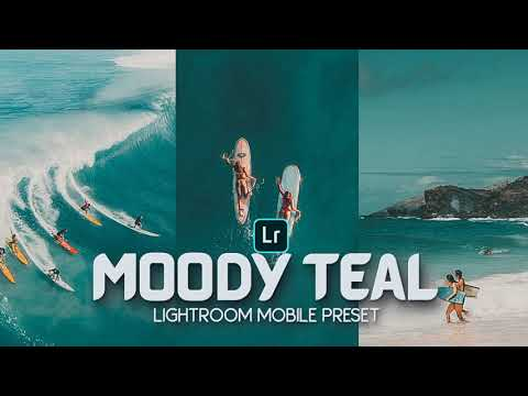 How To Edit Moody Teal Photography - Lightroom Mobile Preset Tutorial - Moody Teal