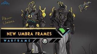 Warframe: New Upcoming Umbra Frames?