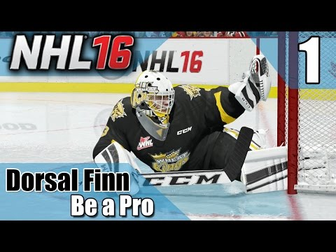 NHL 16 (PS4) Dorsal Finn (Goalie) Be a Pro | EP1 | CHL Debut