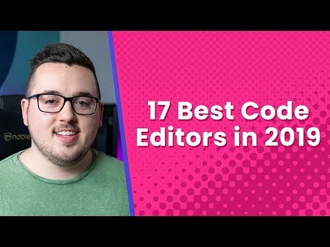 The 17 Best Code Editors Available In 2019