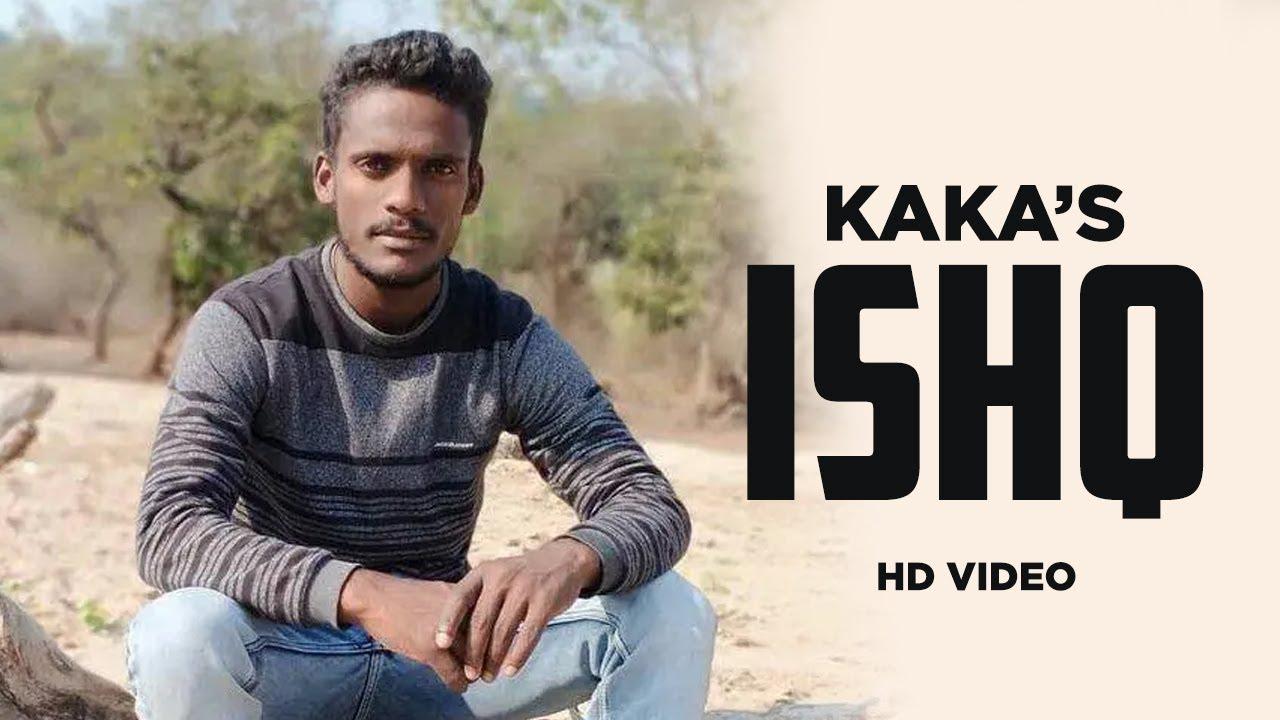 Kaka New Song Ishq | Latest Punjabi Song Kaka | New Punjabi Song Kaka