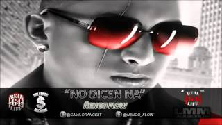 NO DICE NA - ÑENGO FLOW (2012) (ORIGINAL VERSION COMPLETA OFICIAL) REALG4LIFE BABY