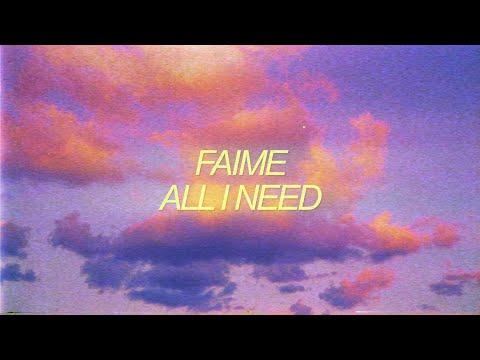 Faime – All I Need