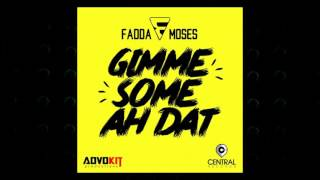 Fadda Moses Gimme Some Ah Dat 2017 Music Release.mp3