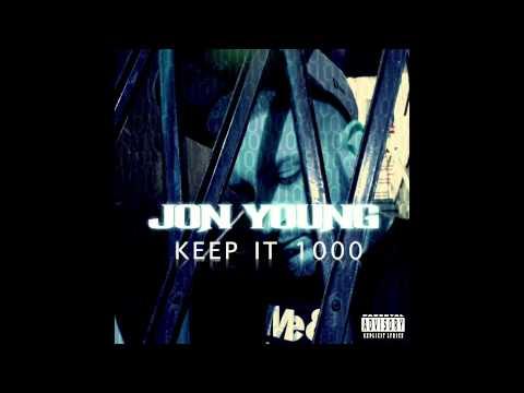 "Jon Young  ""Keep it 1000"""