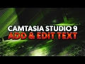How To: Add and Edit Text in Camtasia Studio 9