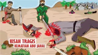 Tragis, PEMENGGALAN KEPALA ABU JAHAL Akibat Mencaci Rasulullah SAW || Cerita Islami Part 25