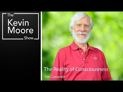 The Reality of Consciousness | The  Virtual Reality  | Interview with Physicist Tom Campbell