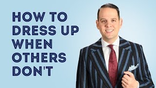 How To Dress Up When Others Don't & How To Deal With Haters or Negativity - Gentleman's Gazette