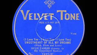 1929 HITS ARCHIVE: Sweetheart Of All My Dreams (I Love You-I Love You-I Love You) - Rudy Vallee