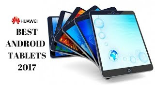 Best huawei tablets 2017 | huawei tablets specifications
