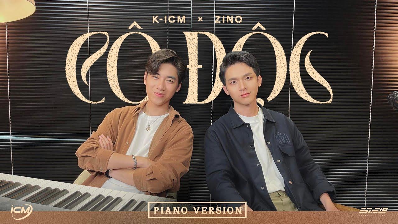 CÔ ĐỘC   K-ICM x ZINO   Piano Version - YouTube