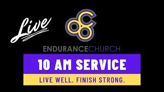Endurance Church 10am Live Stream