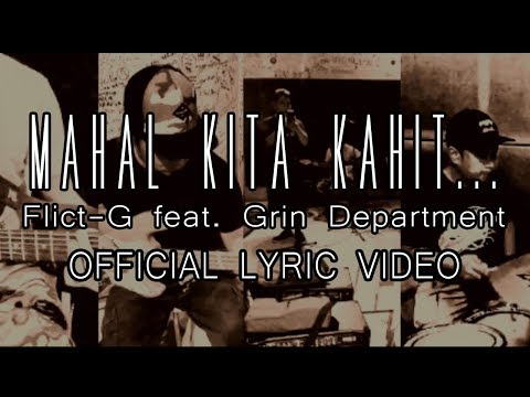 Mahal Kita Kahit... | Flict-G feat. Grin Department (Official Lyric Video)